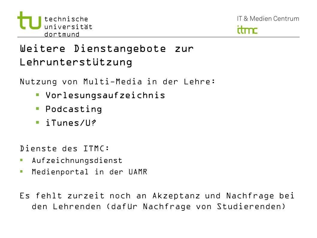 technische universität dortmund Weitere Dienstangebote zur Lehrunterstützung Nutzung von Multi-Media in der Lehre: Vorlesungsaufzeichnis Podcasting iT