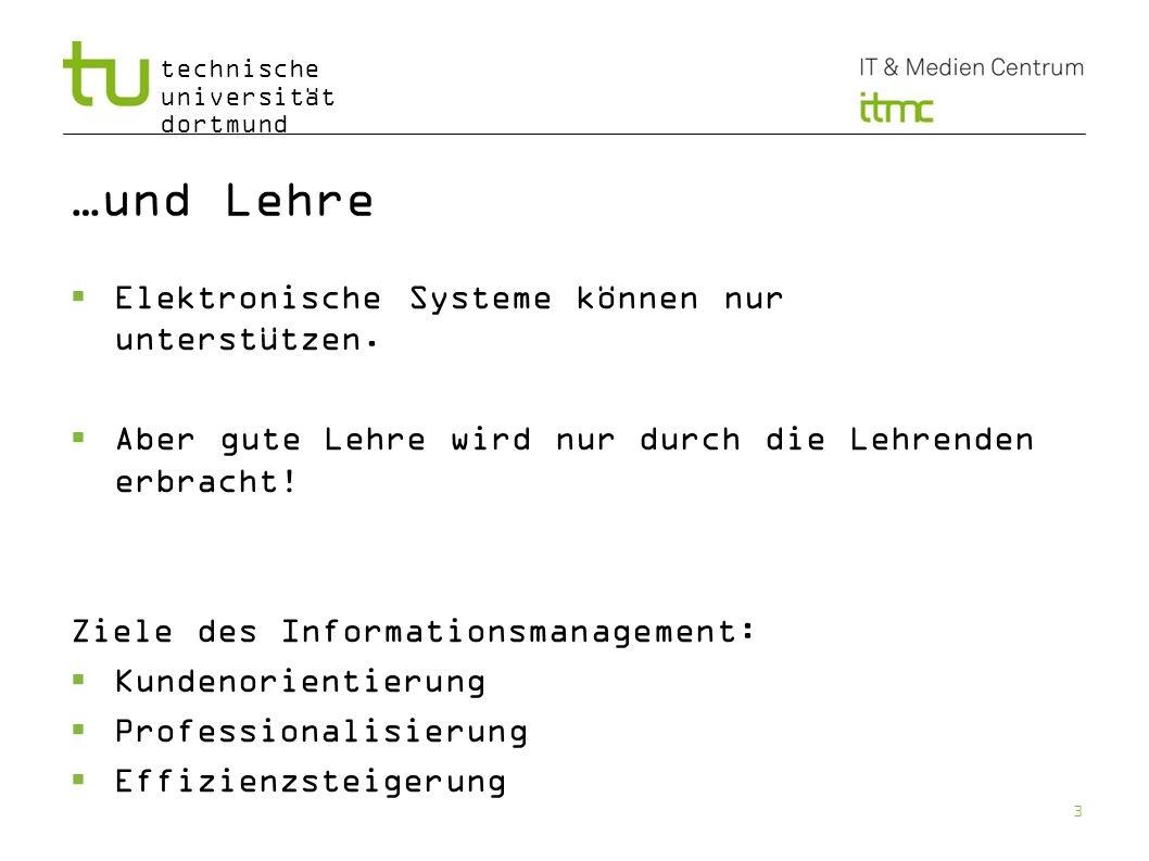 technische universität dortmund Motivation Das Informations- und Dienstleistungsangebot der TU Dortmund steigt ständig.