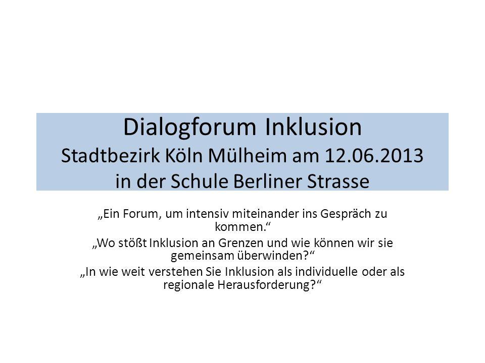 Dialogforum Erläuterung Zu dem Dialogforum wurden alle Sonderpädagogen und ihre Teamkollegen aus allen Schulstandorten im Stadtbezirk Köln- Mülheim eingeladen.