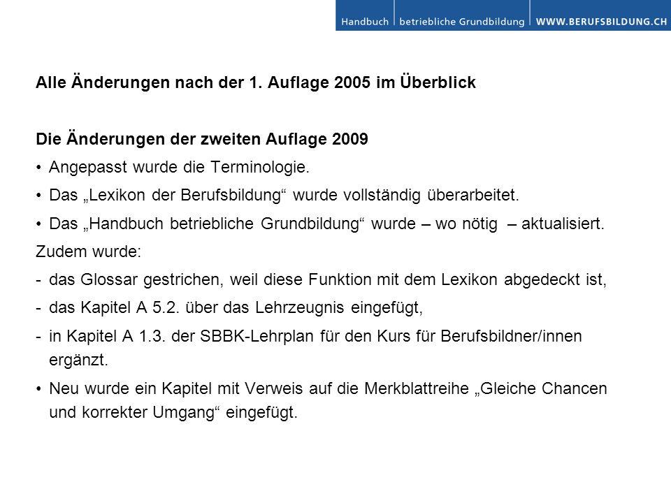 Alle Änderungen nach der 1. Auflage 2005 im Überblick Die Änderungen der zweiten Auflage 2009 Angepasst wurde die Terminologie. Das Lexikon der Berufs