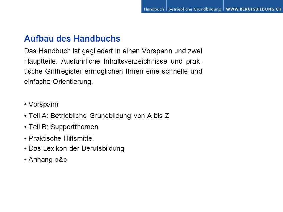 Aufbau des Handbuchs Das Handbuch ist gegliedert in einen Vorspann und zwei Hauptteile.