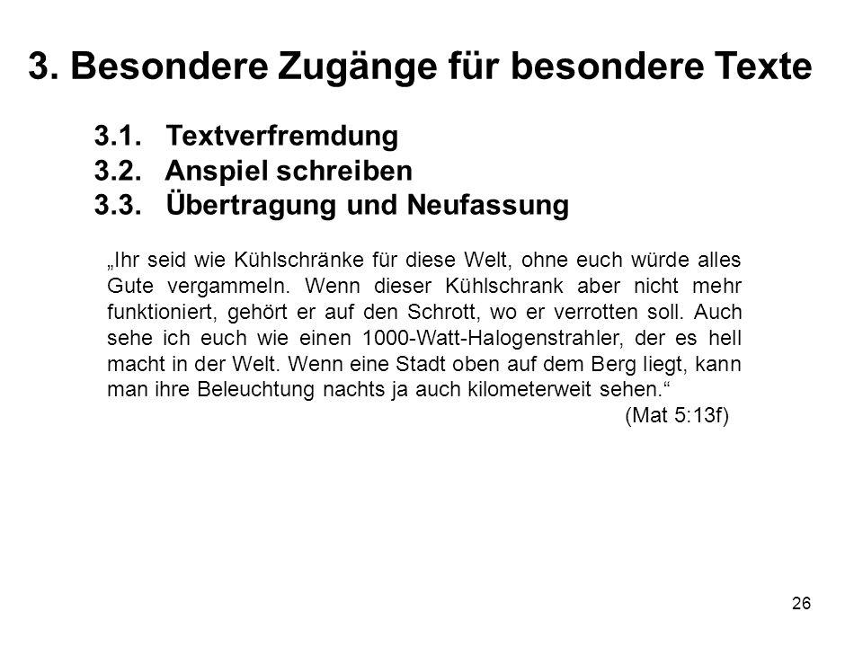 26 3.1.Textverfremdung 3.2. Anspiel schreiben 3.3.