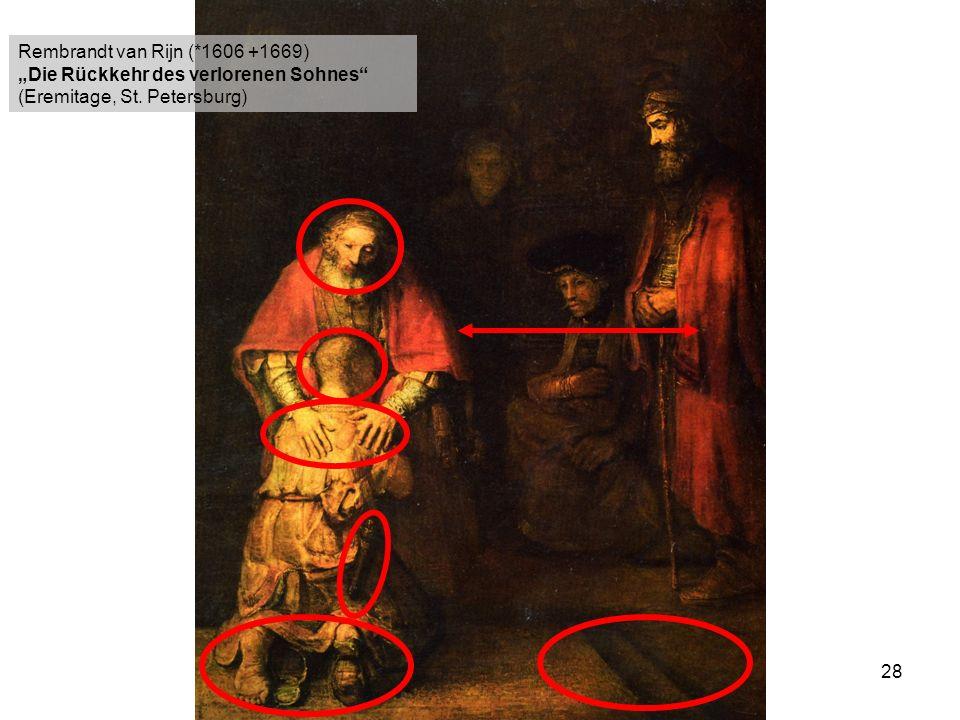 28 Rembrandt van Rijn (*1606 +1669) Die Rückkehr des verlorenen Sohnes (Eremitage, St. Petersburg)