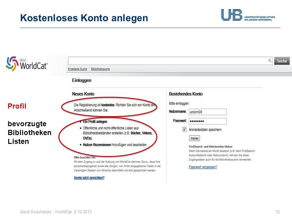 Kostenloses Konto anlegen Gerdi Koschatzky : WorldCat 2.10.201312 Profil bevorzugte Bibliotheken Listen