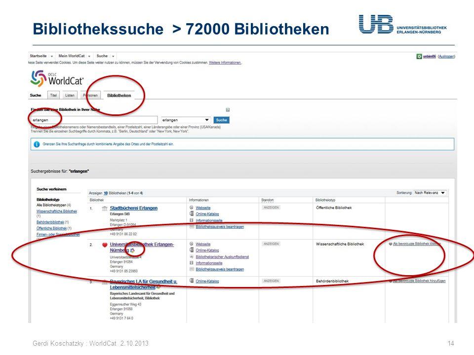 Bibliothekssuche > 72000 Bibliotheken Gerdi Koschatzky : WorldCat 2.10.201314