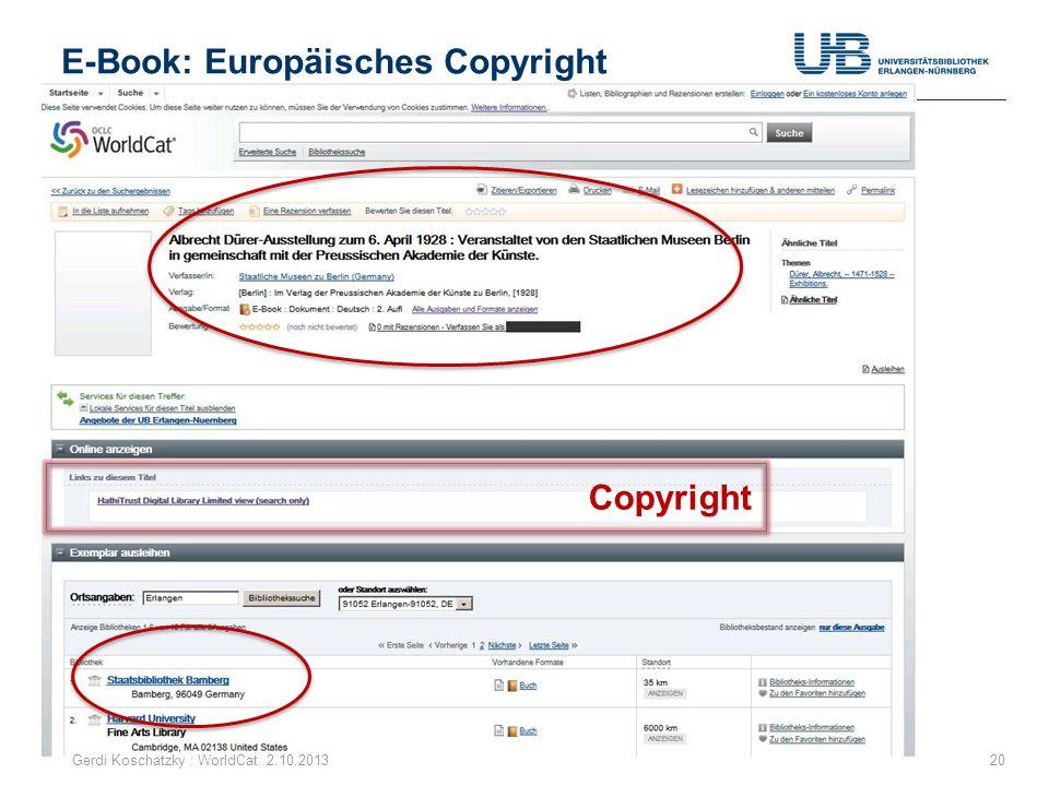 E-Book: Europäisches Copyright Gerdi Koschatzky : WorldCat 2.10.201320 Copyright