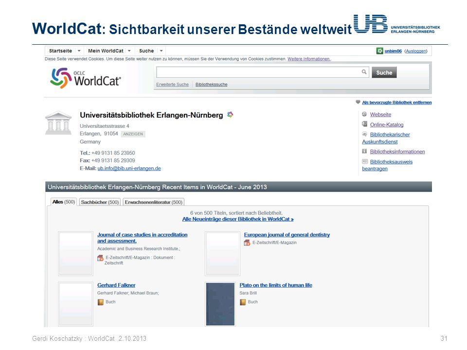 WorldCat : Sichtbarkeit unserer Bestände weltweit Gerdi Koschatzky : WorldCat 2.10.201331
