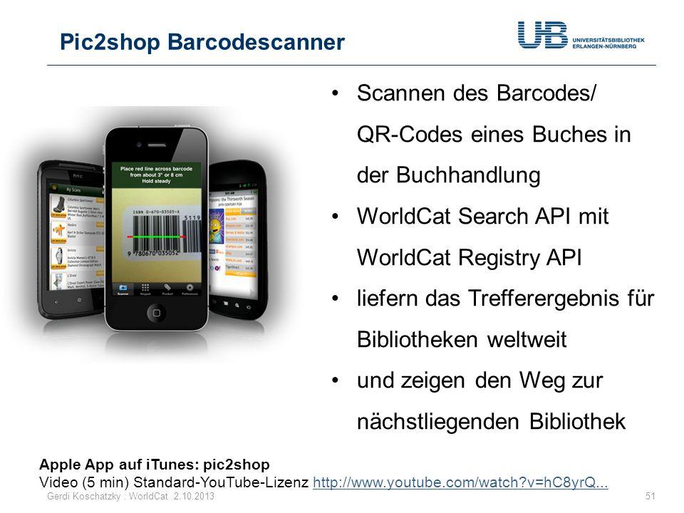 Pic2shop Barcodescanner 51Gerdi Koschatzky : WorldCat 2.10.2013 Scannen des Barcodes/ QR-Codes eines Buches in der Buchhandlung WorldCat Search API mi