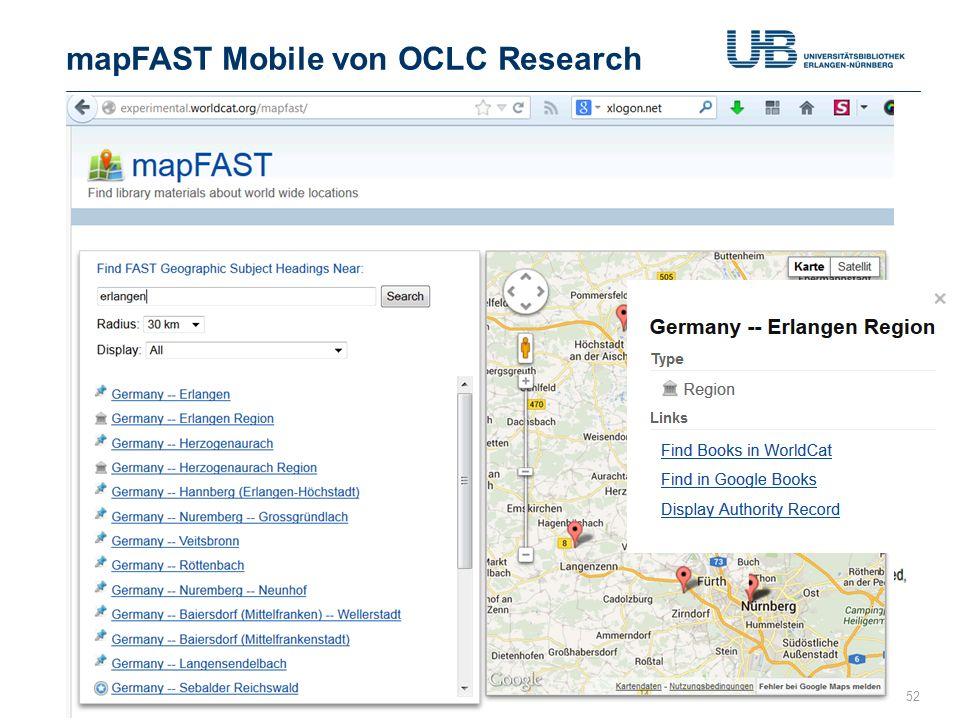 mapFAST Mobile von OCLC Research Gerdi Koschatzky : WorldCat 2.10.201352 Neu seit Juni 2013 http://journal.code4lib.org/articles/5645