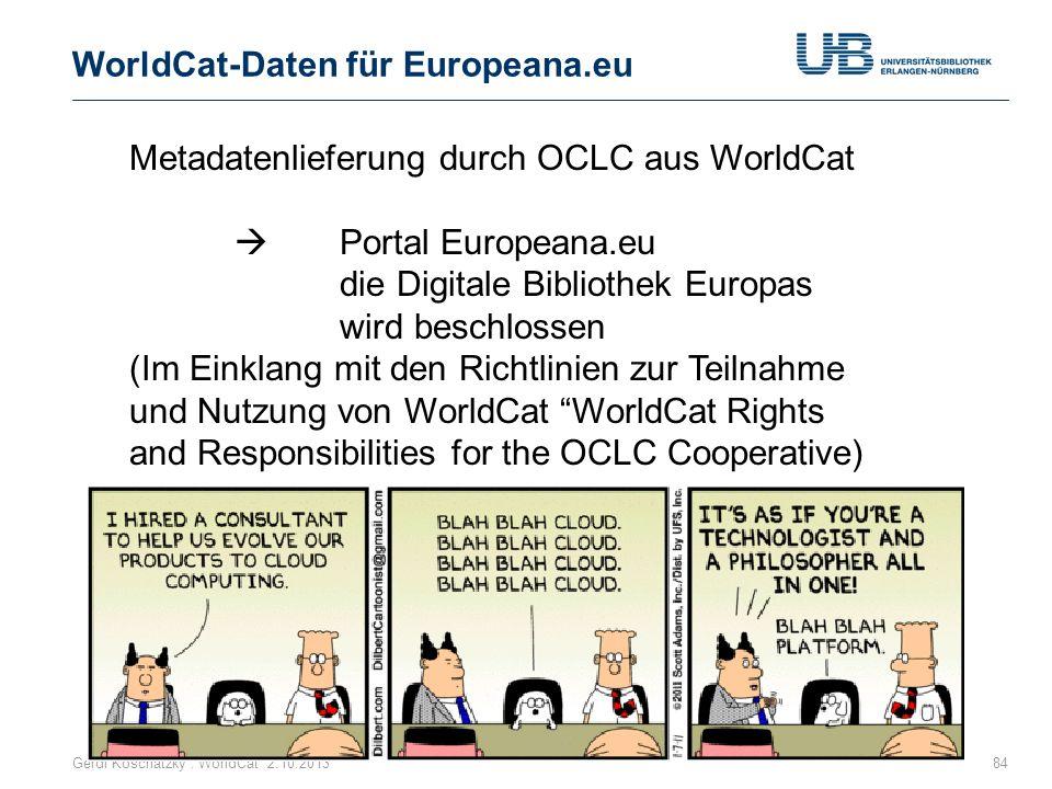 WorldCat-Daten für Europeana.eu 84 Metadatenlieferung durch OCLC aus WorldCat Portal Europeana.eu die Digitale Bibliothek Europas wird beschlossen (Im