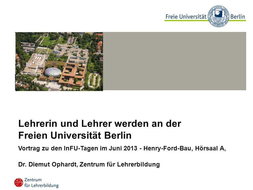 Lehrerin und Lehrer werden an der Freien Universität Berlin Vortrag zu den InFU-Tagen im Juni 2013 - Henry-Ford-Bau, Hörsaal A, Dr. Diemut Ophardt, Ze