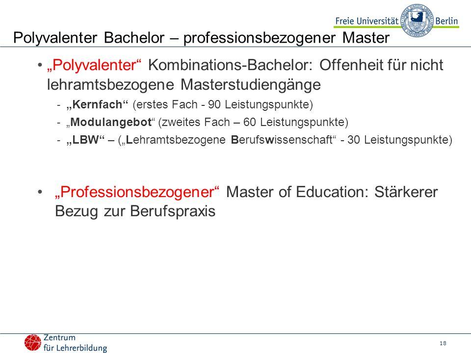 18 Polyvalenter Bachelor – professionsbezogener Master Polyvalenter Kombinations-Bachelor: Offenheit für nicht lehramtsbezogene Masterstudiengänge - K