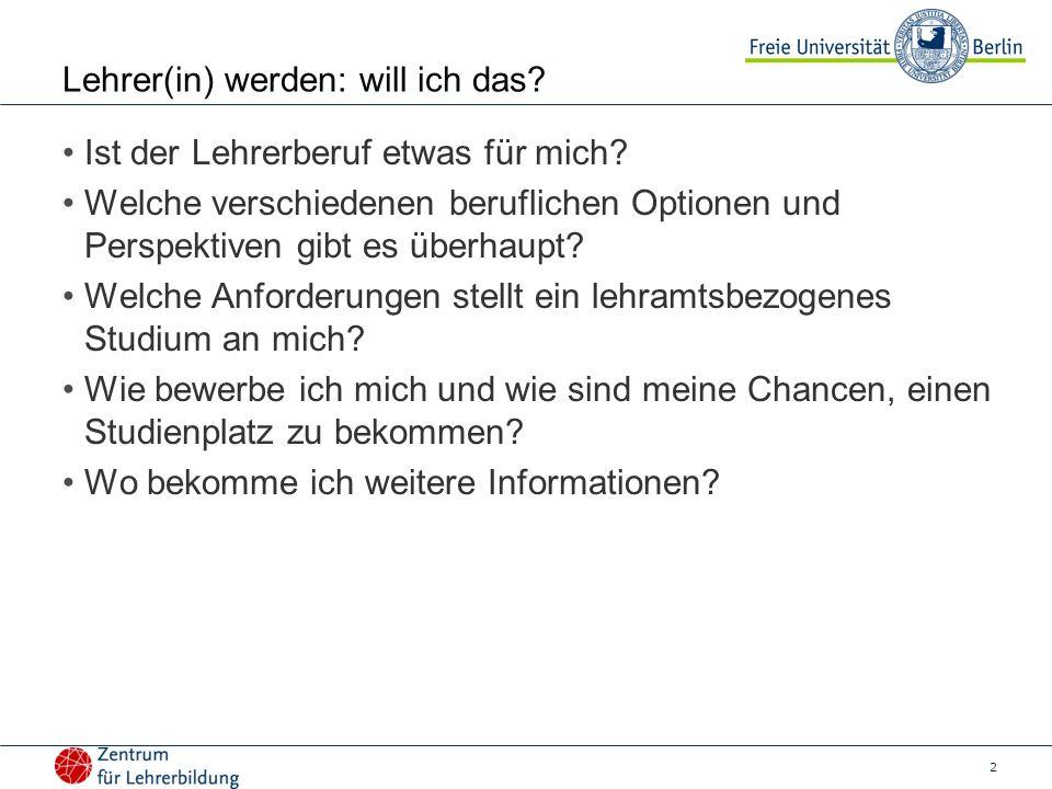 13 1.Anforderungen an Lehrpersonen 2.Aufbau der Lehrerbildung 3.Entscheidungsoptionen, Bewerbung und Zulassung 4.Berufliche Perspektiven 5.Fragen.