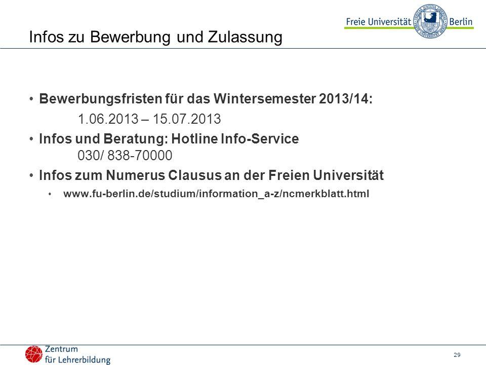 29 Infos zu Bewerbung und Zulassung Bewerbungsfristen für das Wintersemester 2013/14: 1.06.2013 – 15.07.2013 Infos und Beratung: Hotline Info-Service