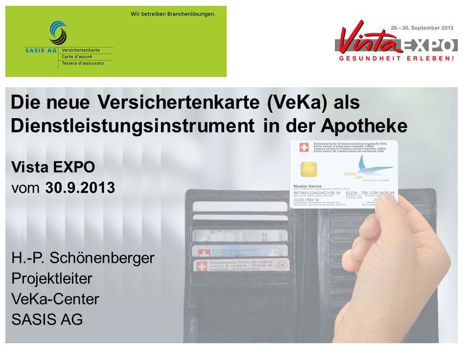 Die Funktionen der Versichertenkarte (VeKa) © SASIS AG, 2013, Vista Expo, 30.9.20132