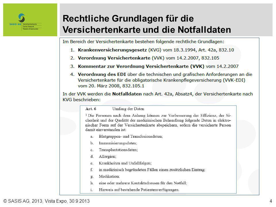 Rechtliche Grundlagen für die Versichertenkarte und die Notfalldaten © SASIS AG, 2013, Vista Expo, 30.9.20134