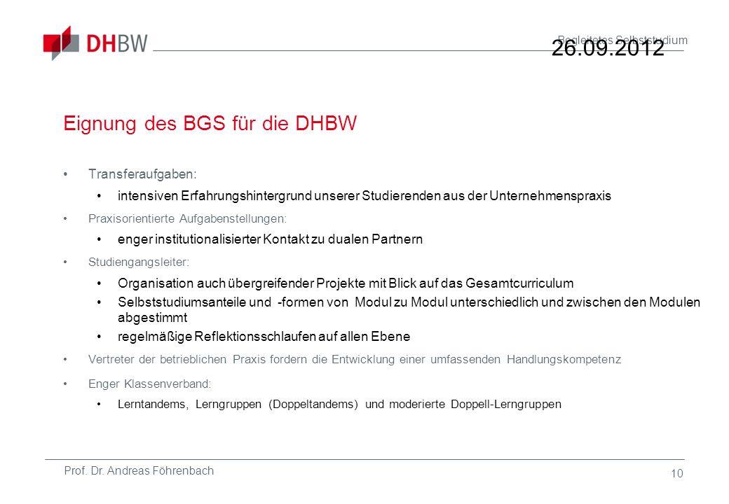Prof. Dr. Andreas Föhrenbach Begleitetes Selbststudium Eignung des BGS für die DHBW Transferaufgaben: intensiven Erfahrungshintergrund unserer Studier