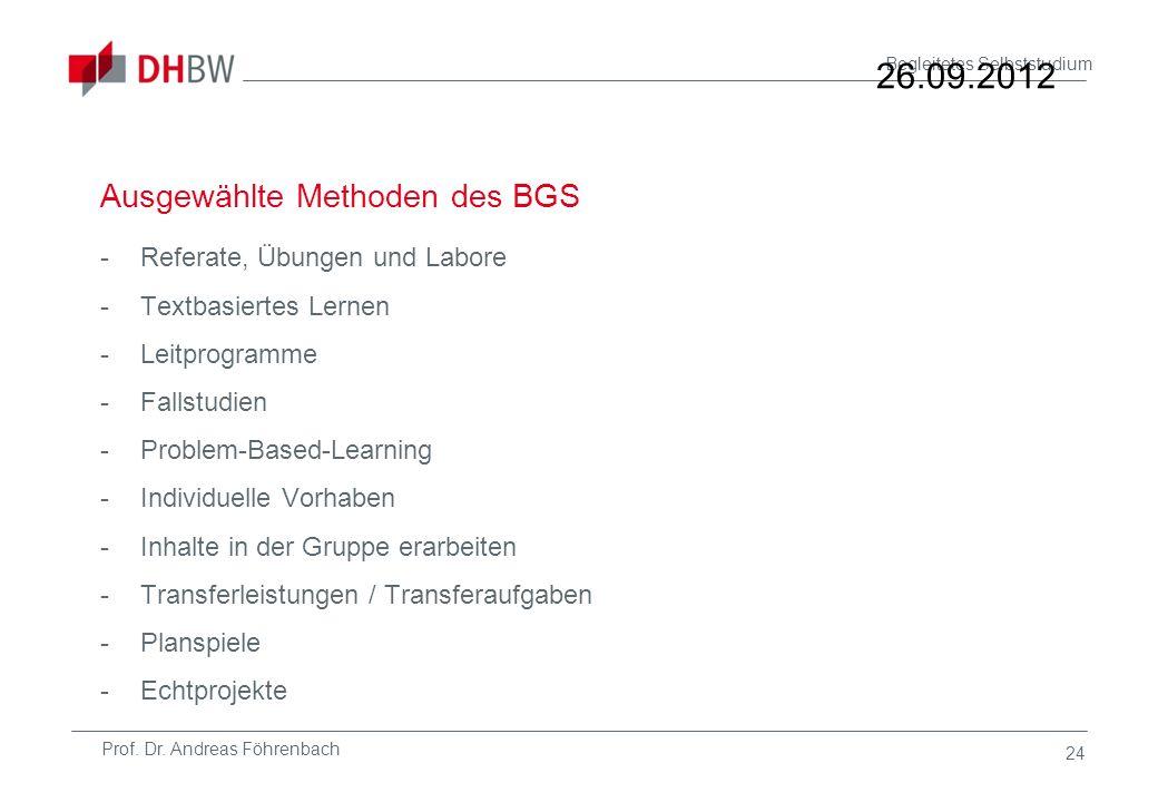 Prof. Dr. Andreas Föhrenbach Begleitetes Selbststudium Ausgewählte Methoden des BGS -Referate, Übungen und Labore -Textbasiertes Lernen -Leitprogramme