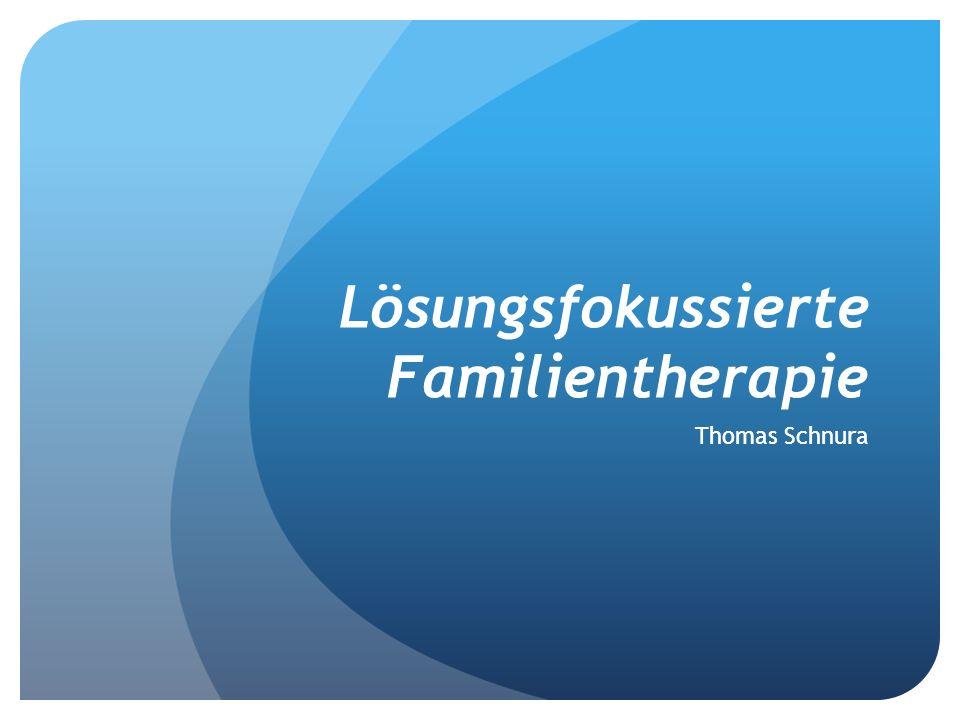 Lösungsfokussierte Familientherapie Thomas Schnura