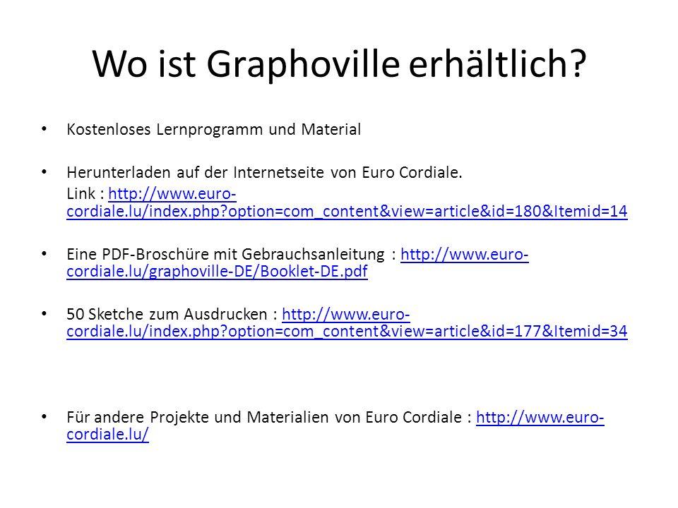 Wo ist Graphoville erhältlich? Kostenloses Lernprogramm und Material Herunterladen auf der Internetseite von Euro Cordiale. Link : http://www.euro- co