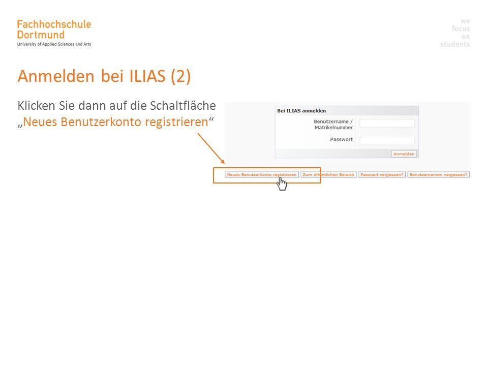 Anmelden bei ILIAS (2) Klicken Sie dann auf die Schaltfläche Neues Benutzerkonto registrieren