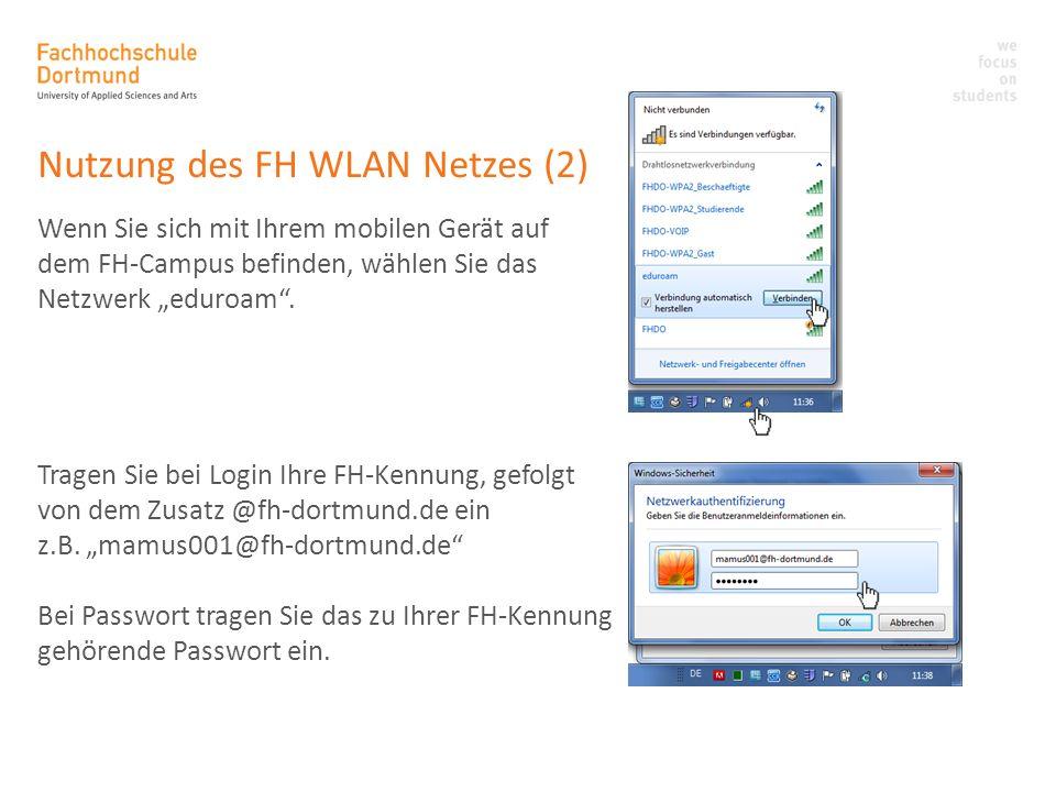 Nutzung des FH WLAN Netzes (2) Wenn Sie sich mit Ihrem mobilen Gerät auf dem FH-Campus befinden, wählen Sie das Netzwerk eduroam. Tragen Sie bei Login