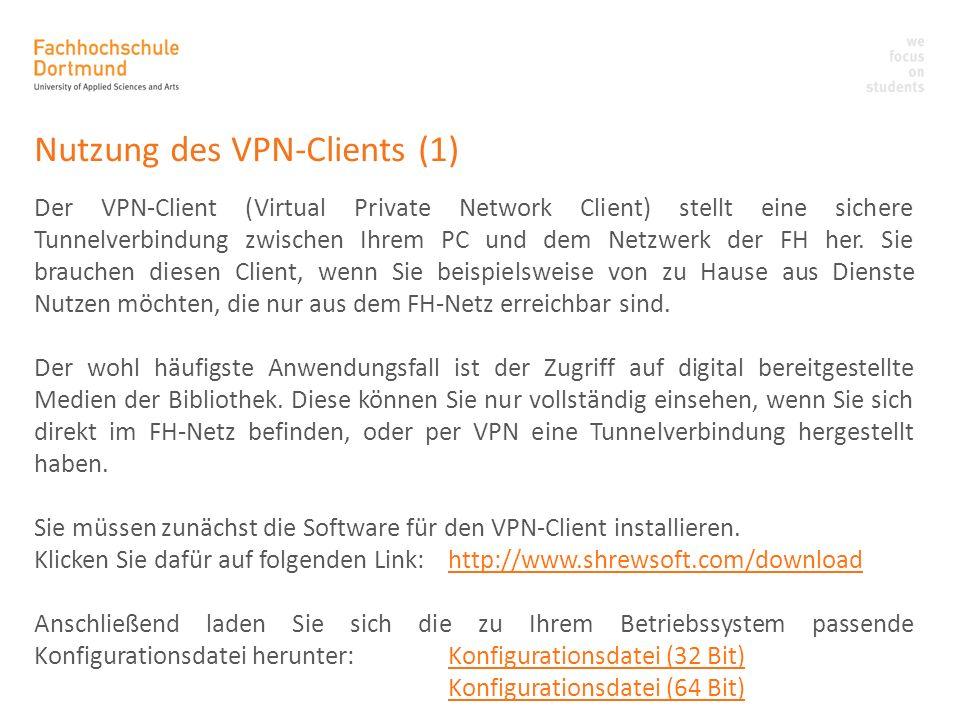 Nutzung des VPN-Clients (1) Der VPN-Client (Virtual Private Network Client) stellt eine sichere Tunnelverbindung zwischen Ihrem PC und dem Netzwerk de