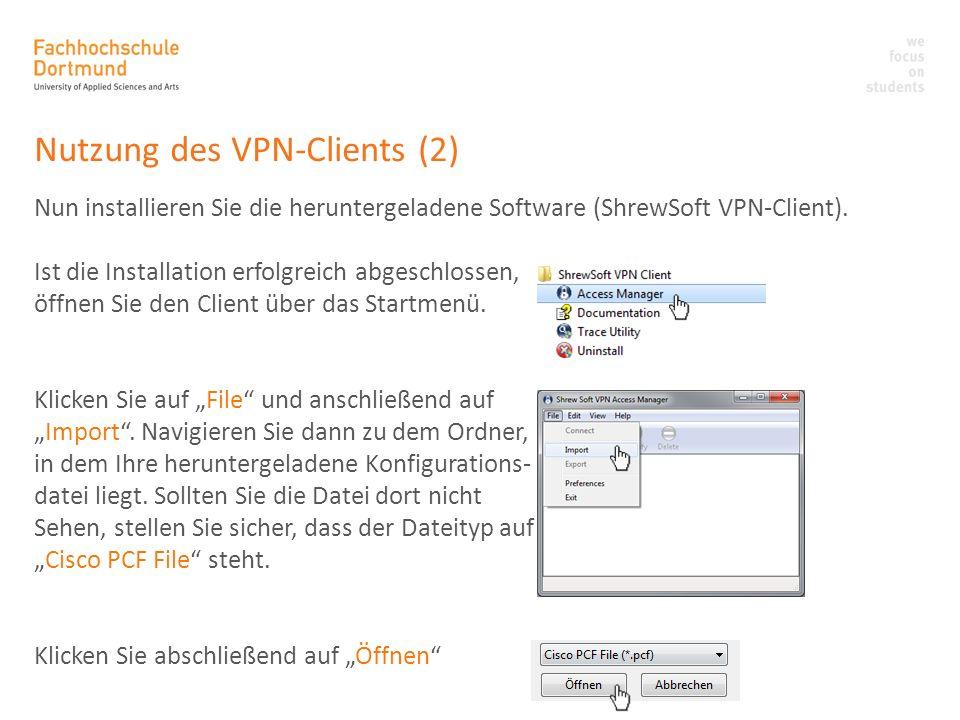 Nutzung des VPN-Clients (2) Nun installieren Sie die heruntergeladene Software (ShrewSoft VPN-Client). Ist die Installation erfolgreich abgeschlossen,