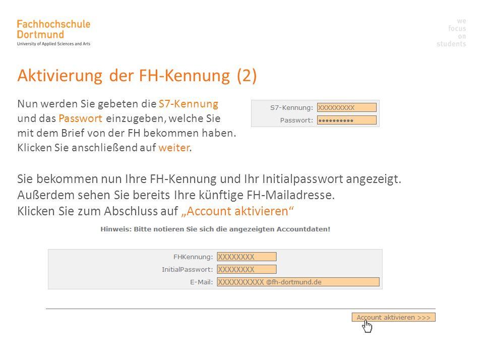 Aktivierung der FH-Kennung (2) Nun werden Sie gebeten die S7-Kennung und das Passwort einzugeben, welche Sie mit dem Brief von der FH bekommen haben.