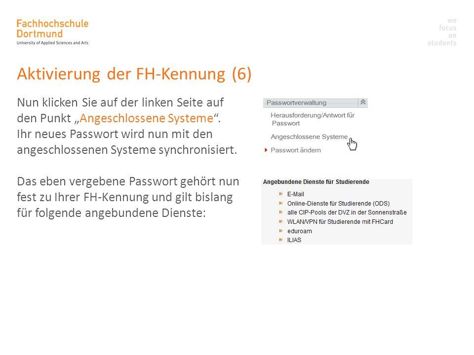 Aktivierung der FH-Kennung (6) Nun klicken Sie auf der linken Seite auf den Punkt Angeschlossene Systeme. Ihr neues Passwort wird nun mit den angeschl
