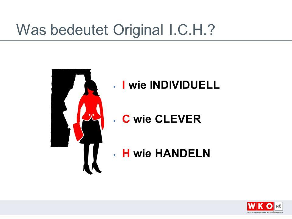 Was bedeutet Original I.C.H. I wie INDIVIDUELL C wie CLEVER H wie HANDELN