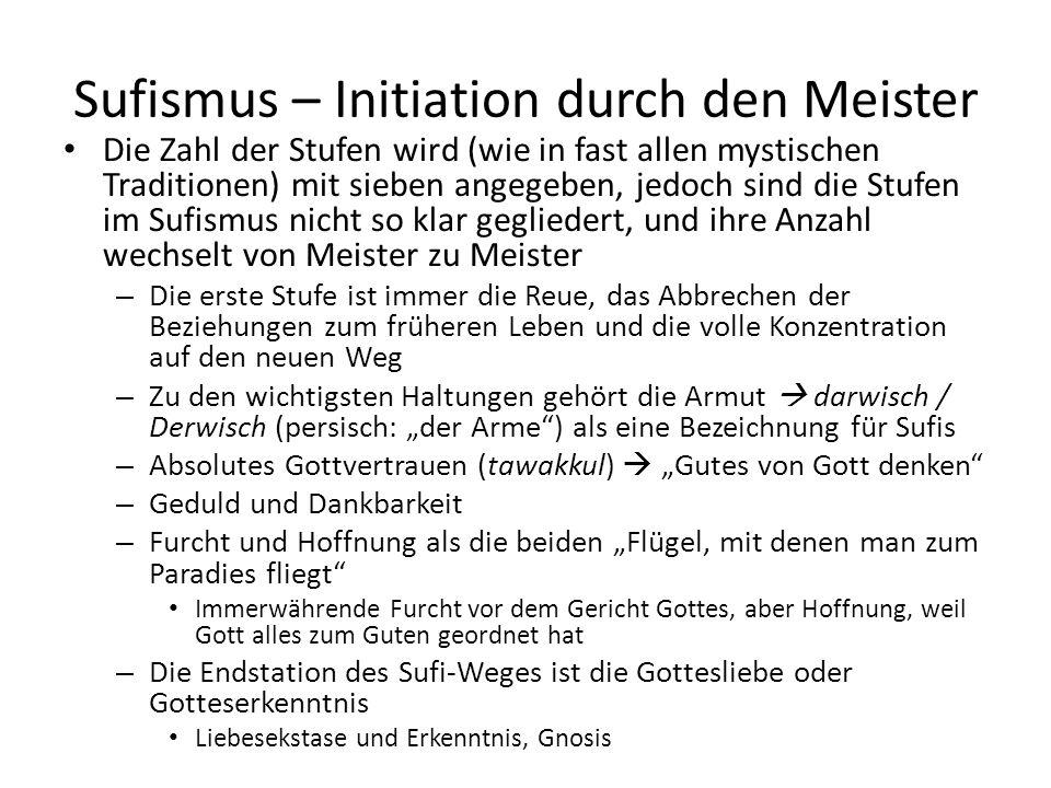 Sufismus – Initiation durch den Meister Die Zahl der Stufen wird (wie in fast allen mystischen Traditionen) mit sieben angegeben, jedoch sind die Stuf
