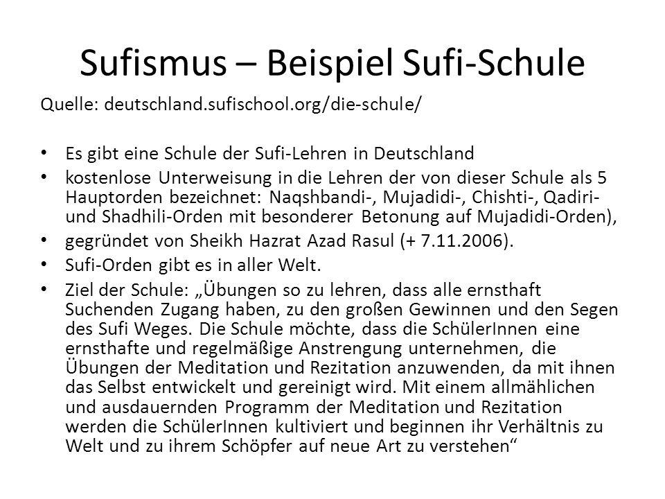 Sufismus – Beispiel Sufi-Schule Quelle: deutschland.sufischool.org/die-schule/ Es gibt eine Schule der Sufi-Lehren in Deutschland kostenlose Unterweis