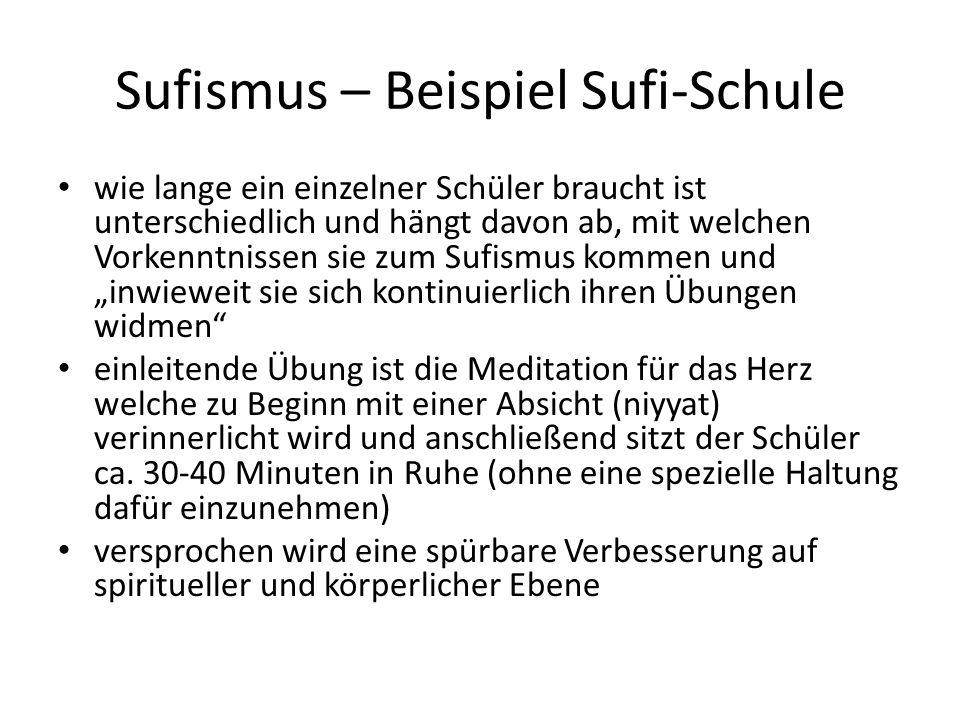 Sufismus – Beispiel Sufi-Schule wie lange ein einzelner Schüler braucht ist unterschiedlich und hängt davon ab, mit welchen Vorkenntnissen sie zum Suf