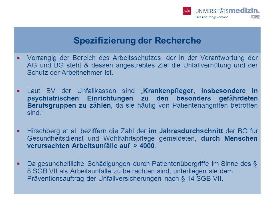Ressort Pflegevorstand Spezifizierung der Recherche Vorrangig der Bereich des Arbeitsschutzes, der in der Verantwortung der AG und BG steht & dessen a