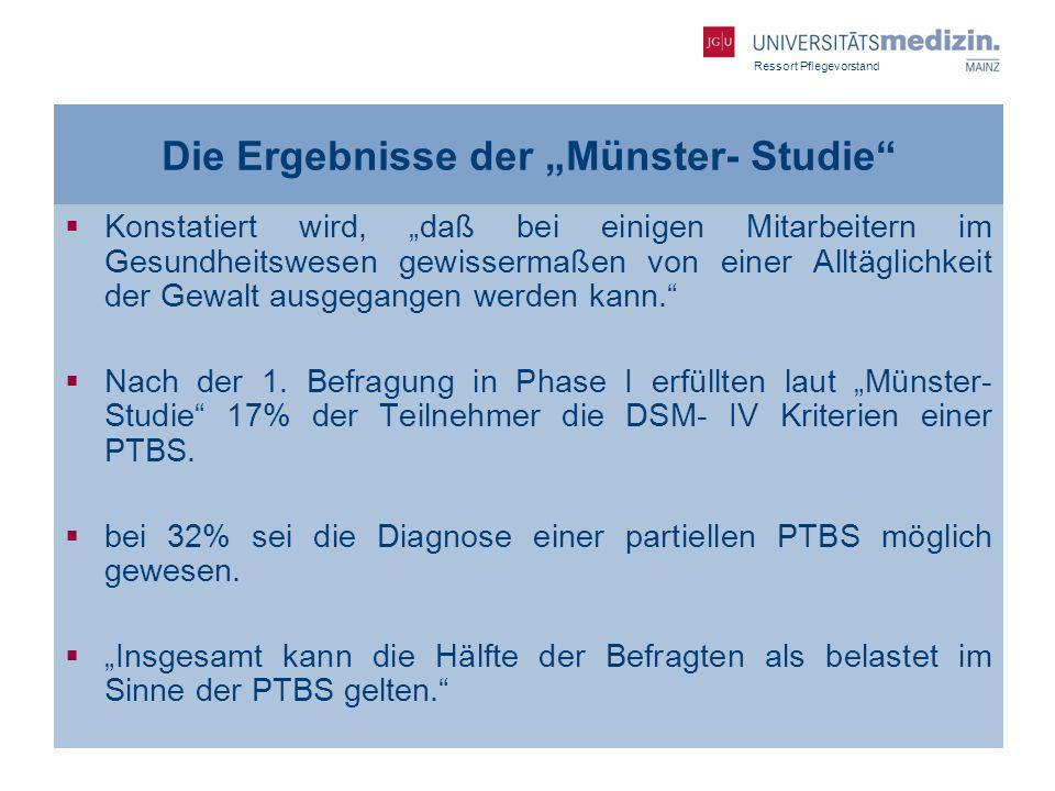 Ressort Pflegevorstand Die Ergebnisse der Münster- Studie Konstatiert wird, daß bei einigen Mitarbeitern im Gesundheitswesen gewissermaßen von einer A