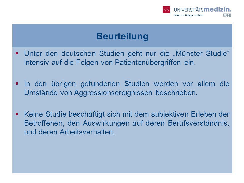 Ressort Pflegevorstand Beurteilung Unter den deutschen Studien geht nur die Münster Studie intensiv auf die Folgen von Patientenübergriffen ein. In de
