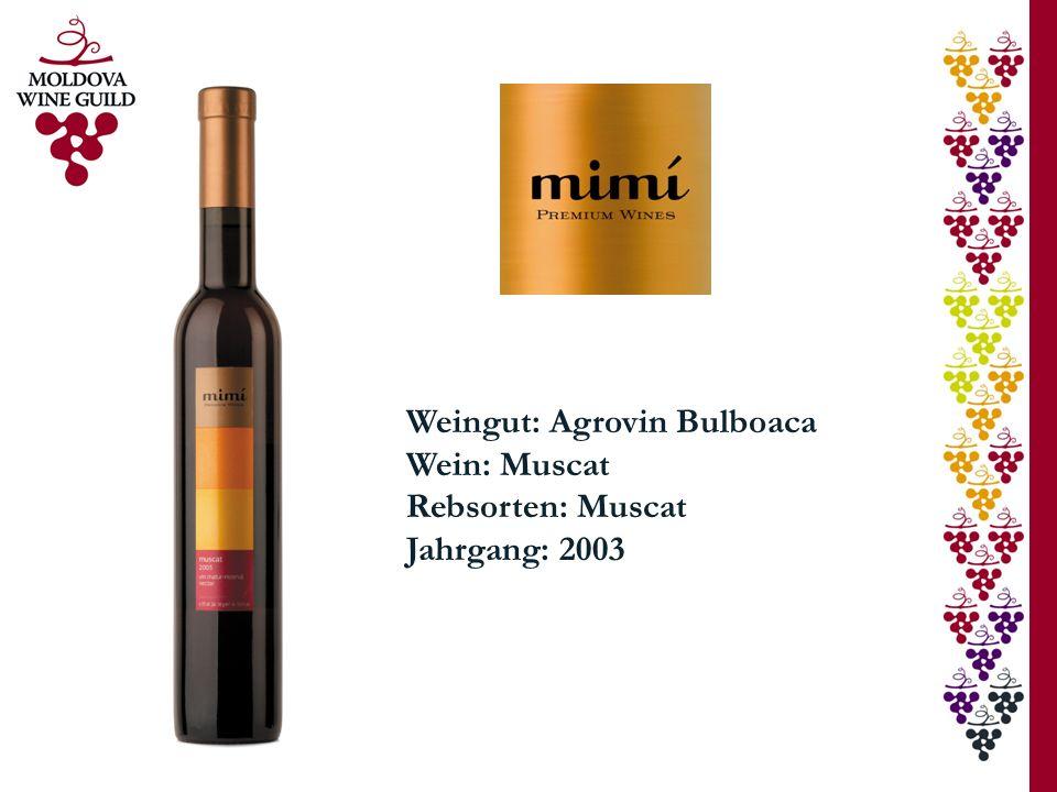 Weingut: Agrovin Bulboaca Wein: Muscat Rebsorten: Muscat Jahrgang: 2003
