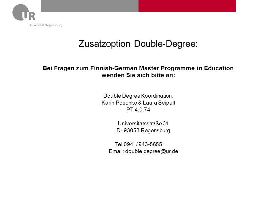 Zusatzoption Double-Degree: Bei Fragen zum Finnish-German Master Programme in Education wenden Sie sich bitte an: Double Degree Koordination: Karin Pö