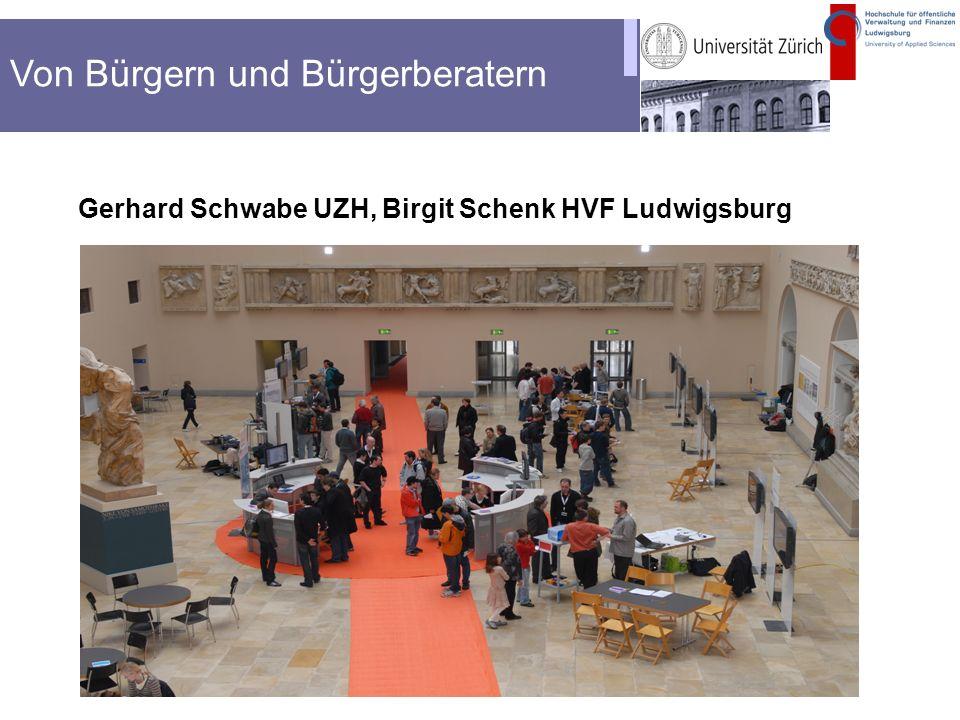 Gerhard Schwabe UZH, Birgit Schenk HVF Ludwigsburg Von Bürgern und Bürgerberatern