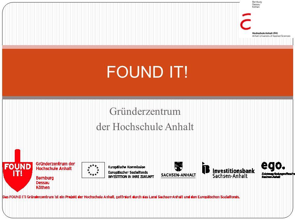Gründerzentrum der Hochschule Anhalt FOUND IT!