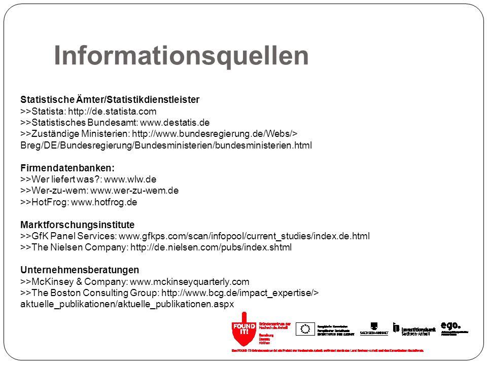 Informationsquellen Statistische Ämter/Statistikdienstleister >>Statista: http://de.statista.com >>Statistisches Bundesamt: www.destatis.de >>Zuständi