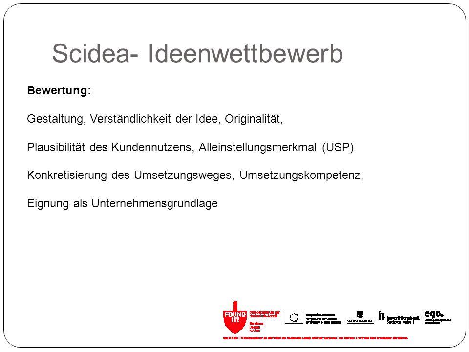 Scidea- Ideenwettbewerb Bewertung: Gestaltung, Verständlichkeit der Idee, Originalität, Plausibilität des Kundennutzens, Alleinstellungsmerkmal (USP)