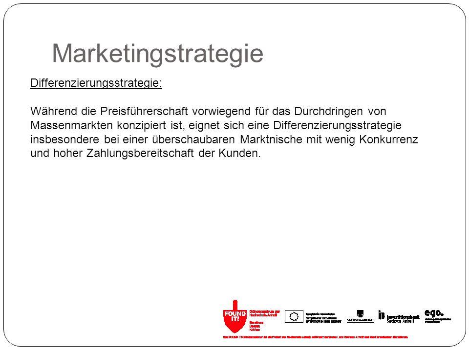 Marketingstrategie Differenzierungsstrategie: Während die Preisführerschaft vorwiegend für das Durchdringen von Massenmarkten konzipiert ist, eignet s