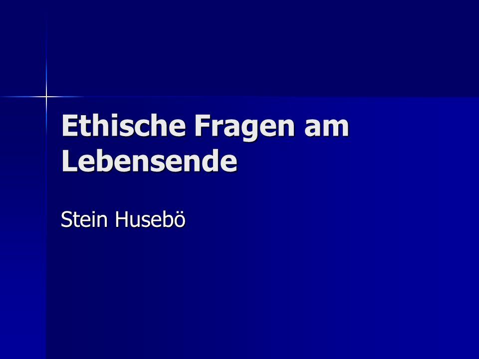 Ethische Fragen am Lebensende Stein Husebö