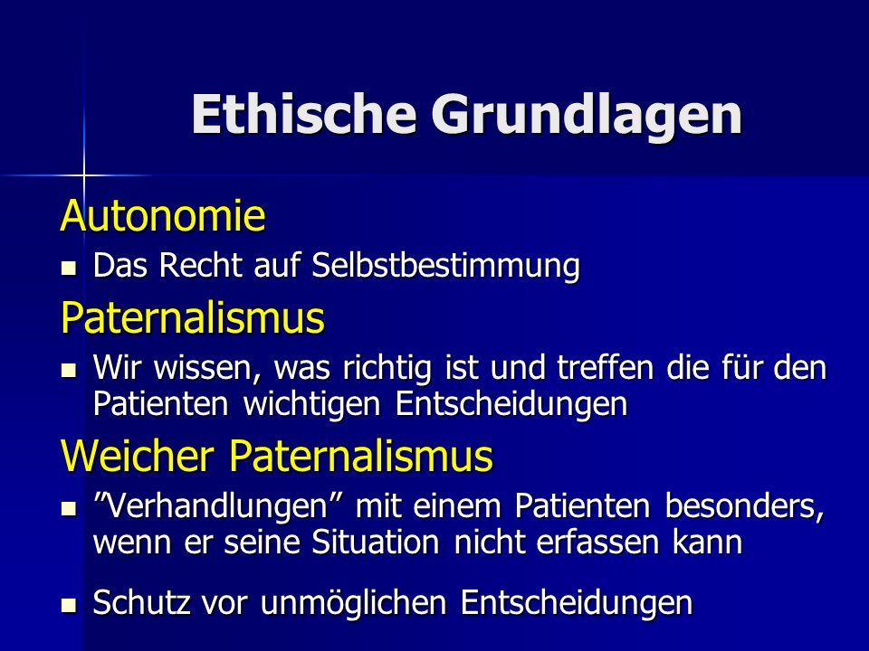 Ethische Grundlagen Autonomie Das Recht auf Selbstbestimmung Das Recht auf SelbstbestimmungPaternalismus Wir wissen, was richtig ist und treffen die f