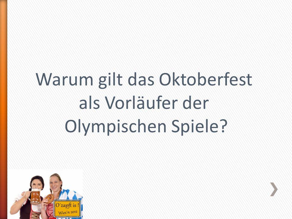 Warum gilt das Oktoberfest als Vorläufer der Olympischen Spiele?