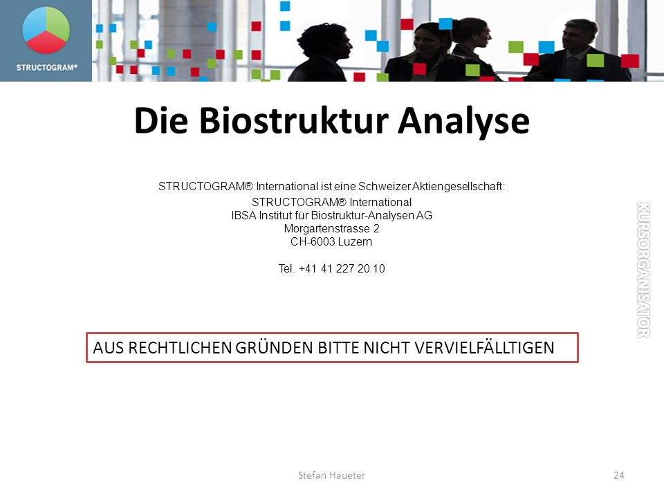 Die Biostruktur Analyse STRUCTOGRAM® International ist eine Schweizer Aktiengesellschaft: STRUCTOGRAM® International IBSA Institut für Biostruktur-Ana