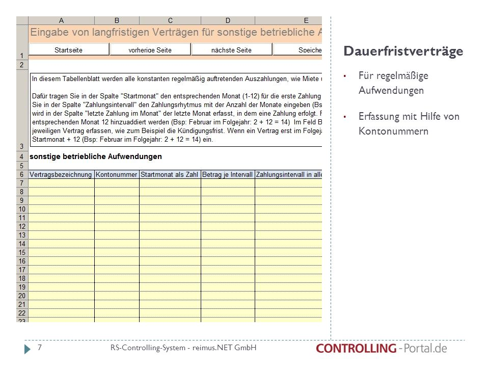 Dauerfristverträge Für regelmäßige Aufwendungen Erfassung mit Hilfe von Kontonummern RS-Controlling-System - reimus.NET GmbH 7