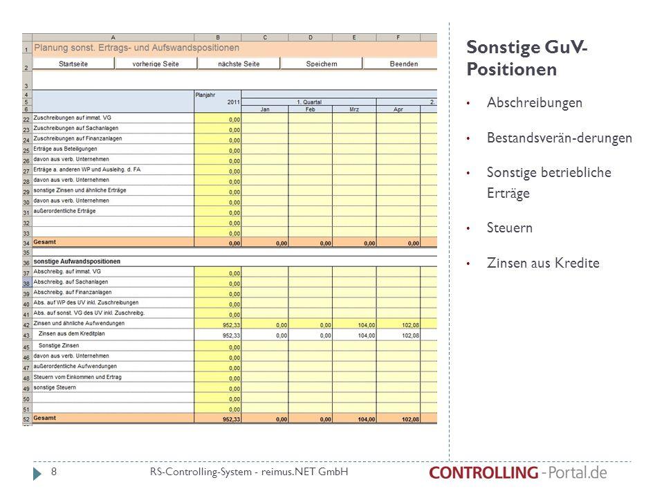 Sonstige GuV- Positionen Abschreibungen Bestandsverän-derungen Sonstige betriebliche Erträge Steuern Zinsen aus Kredite RS-Controlling-System - reimus